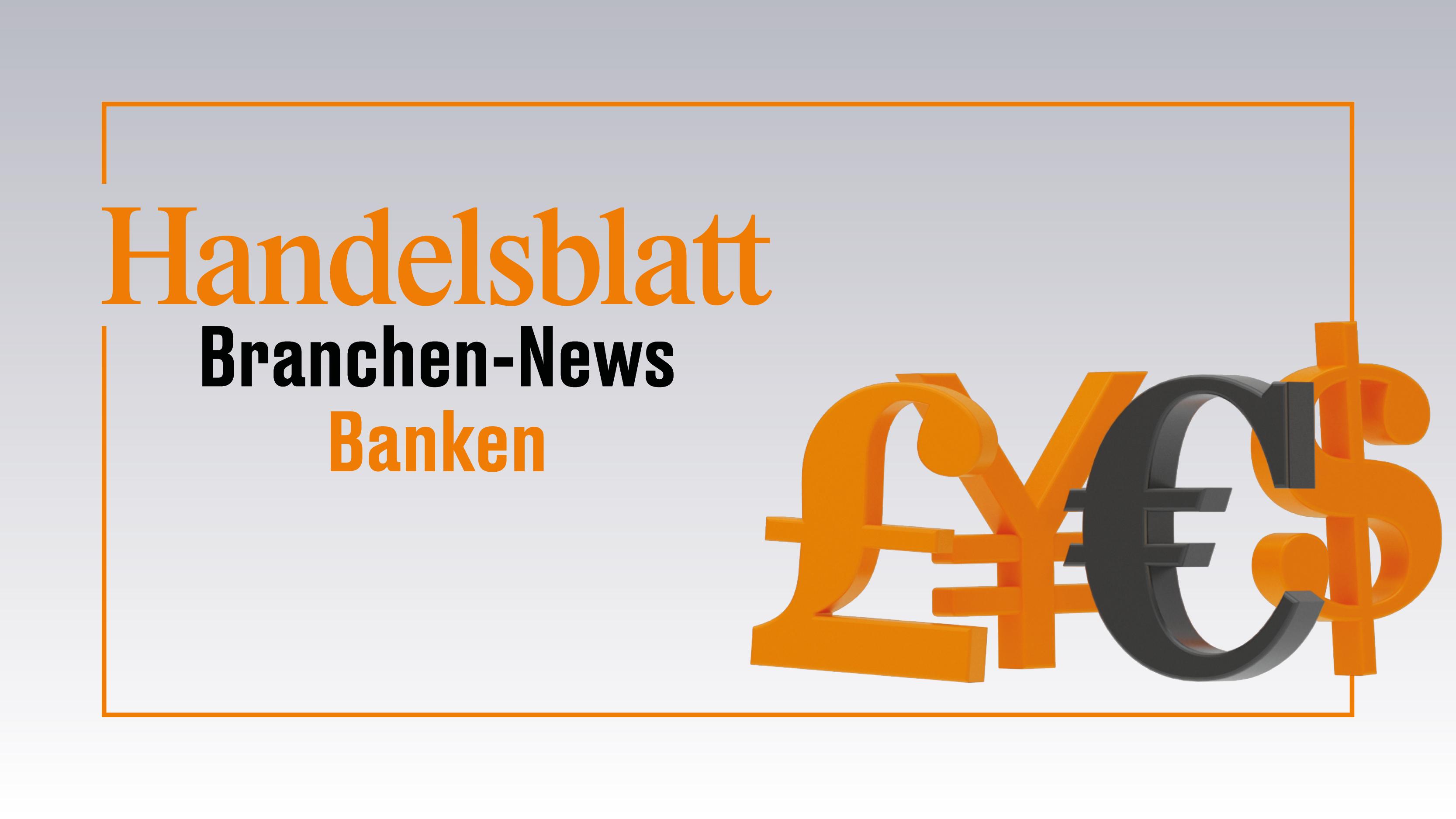 Handelsblatt Branchen-News: Banken